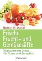 Frische Frucht- und Gemüsesäfte - Norman W. Walker